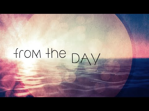From the Day w/ Lyrics (I Am They)