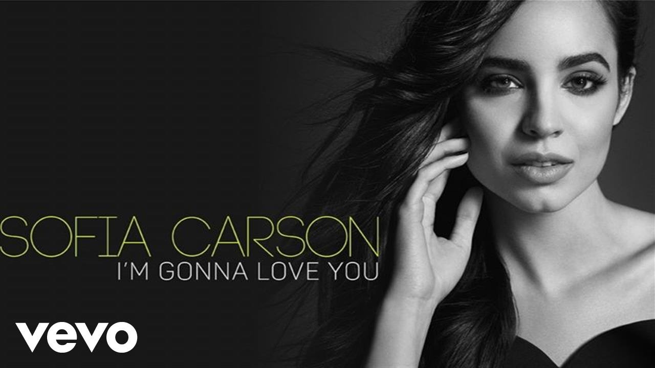 Sofia Carson I M Gonna Love You Audio Only Youtube