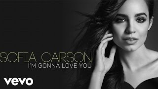 Watch Sofia Carson Im Gonna Love You video