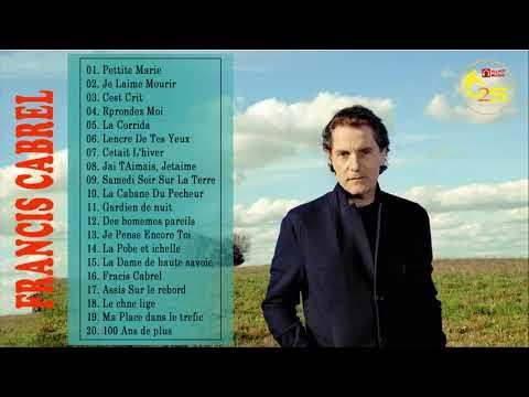 Les Meilleurs Chansons De Francis Cabrel - Francis Cabrel Greatest Hits