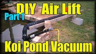 Diy Air Lift Koi Pond Vacuum (part 1/3)