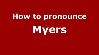 How to Pronounce Myers - PronounceNames.com