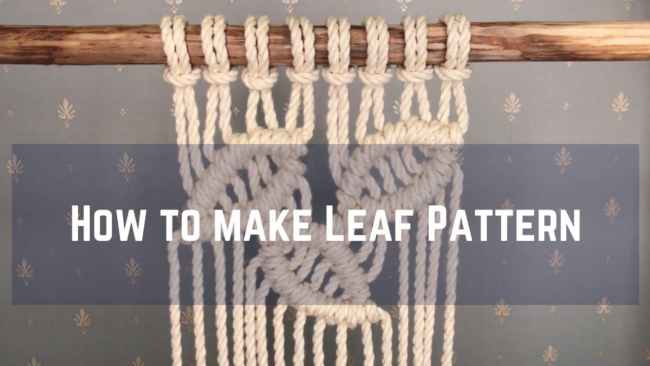 Macrame Tutorial How To Make Leaf Pattern Youtube