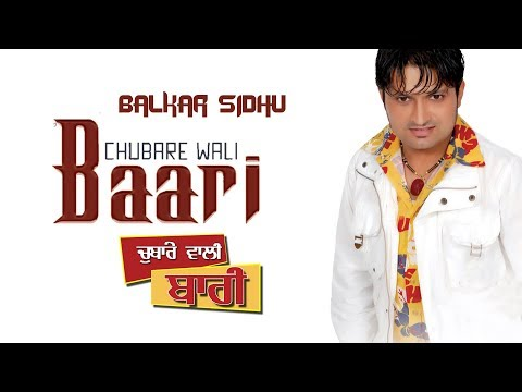 Balkar Sidhu | Chubare Wali Baari | Juke boke | Goyal Music