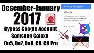 december january 2017 bypass google account samsung on5 j5 j7 on7 on8 c9 c9 pro