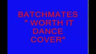 Repeat youtube video BATCHMATES WORTH IT DANCE COVER