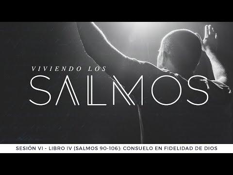 Libro IV Salmos 90-106: Consuelo en fidelidad de Dios - Pastor Luis Núñez