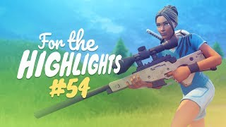 MAY THE SNIPES FOREVER BE IN OUR FAVOR | FTH Ep. 54 (Fortnite Battle Royale Best Moments)