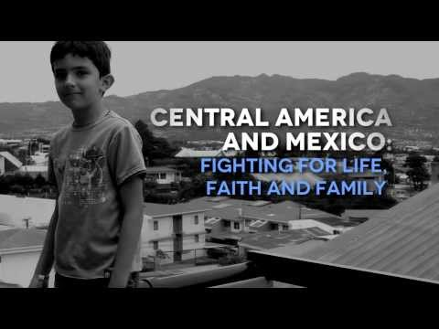 Central America and Mexico: Fighting for Life, Faith and Family - Trailer