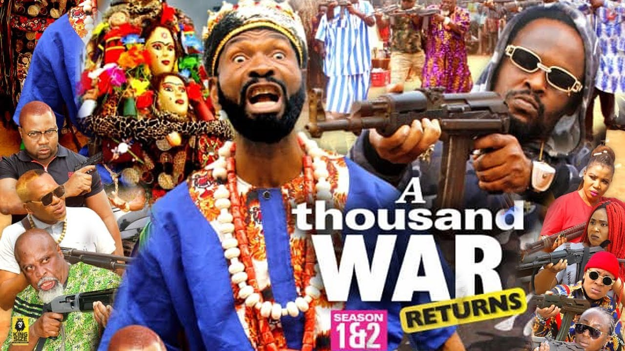 Download A THOUSAND WAR RETURNS SEASON 1 {NEW TRENDING MOVIE} -  SYLVESTER MADU|ZUBBY MICHEAL|2021 MOVIE