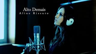 Aline Rissuto - Alto Demais (Meu Ego)