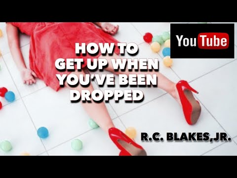 HOW TO RECOVER AFTER BEING DROPPED- Processing The Debilitating Disappointments Of Life RC BLAKES