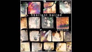 Watch Hesitant Ballad Seasons video