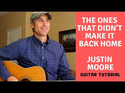 The Ones That Didn't Make It Back Home - Justin Moore | Guitar Tutorial Mp3