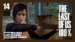 """The Last of Us Remastered 100% - """"FAÇAM OS TIROS VALEREM A PENA"""" - #14"""