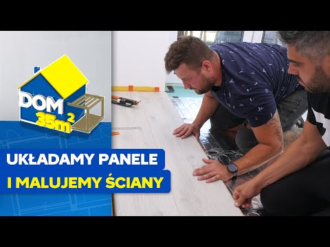 Dom 35 m2 - odc. 13 - Jak samemu ułożyć panele i pomalować ściany