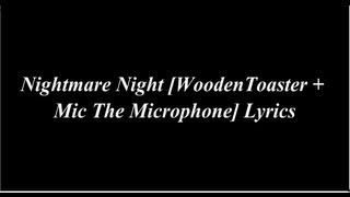 Nightmare Night [WoodenToaster + Mic The Microphone] Lyrics