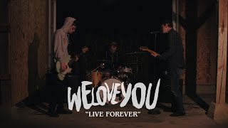 We Love You | Live Forever | Music Video