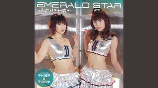 Provided to YouTube by Rightsscale EMERALD STAR~ふたりの伝説~(カラオケ) · 中村 知世・平田 弥里 · 浅水美保 · 小谷しげのり EMERALD STAR/~ふたりの ...