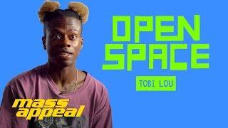 Open Space: Tobi Lou | Mass Appeal