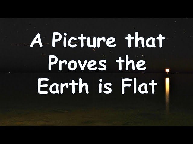 A Picture that Proves the Earth is Flat - Re-uploaded