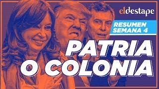 Patria o Colonia | Resumen de la semana 4