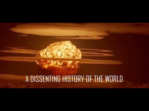 A Dissenting History of the World [PART I] - Nuclear War & UFOs