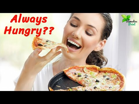 5 Reasons Why You Feel Hungry All the Time | Why Am I Always Hungry? | Always hungry symptoms