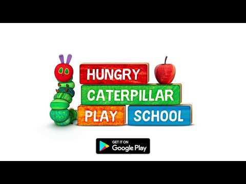 The Very Hungry Caterpillar Play School - out now on Google Play!