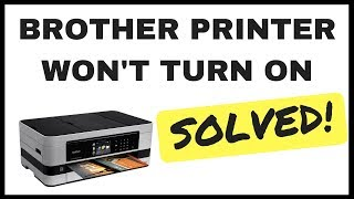 Brother Printer Won't Turn On - SOLVED!