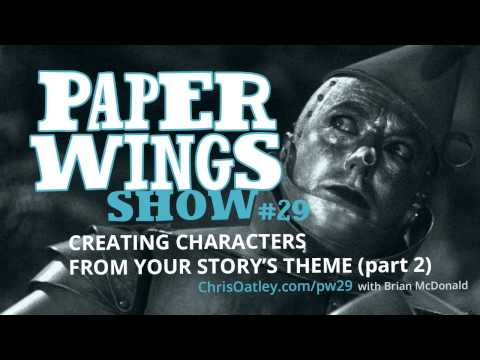 Creating Characters From Your Story's Theme (Part 2) :: with Brian McDonald :: Paper Wings Show #29