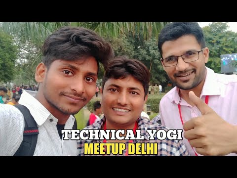 Technical Yogi Meetup Delhi | Technical Israr | Dilip Youtuber