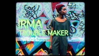 Irma - Trouble Maker [OFFICIAL]
