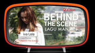 Download Mp3 Iva Lola - Lagu Mantan  Behind The Scene