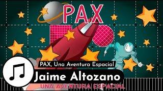 PAX, Una Aventura Espacial (Banda Sonora) | Jaime Altozano