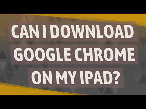 Can I Download Google Chrome On My IPad?