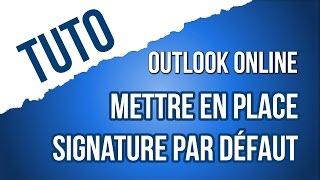 [TUTO] Choisir une signature par défaut dans Outlook Online