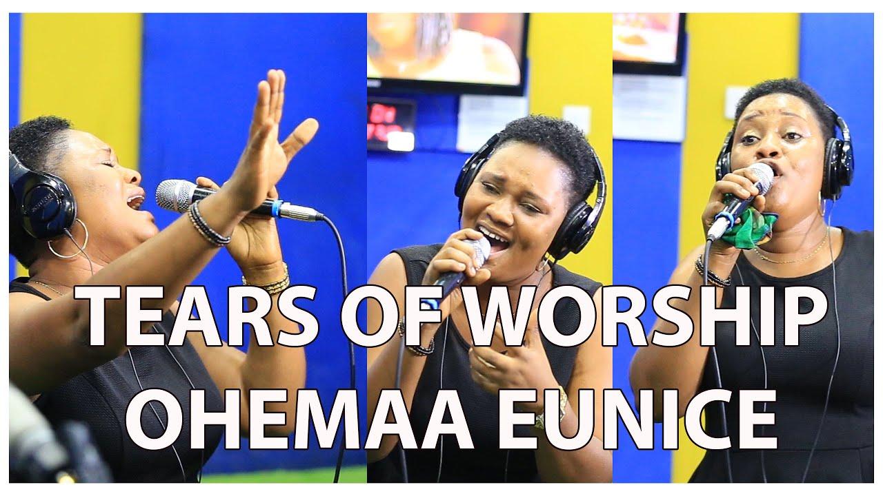 TEARS OF WORSHIP OHEMAA EUNICE