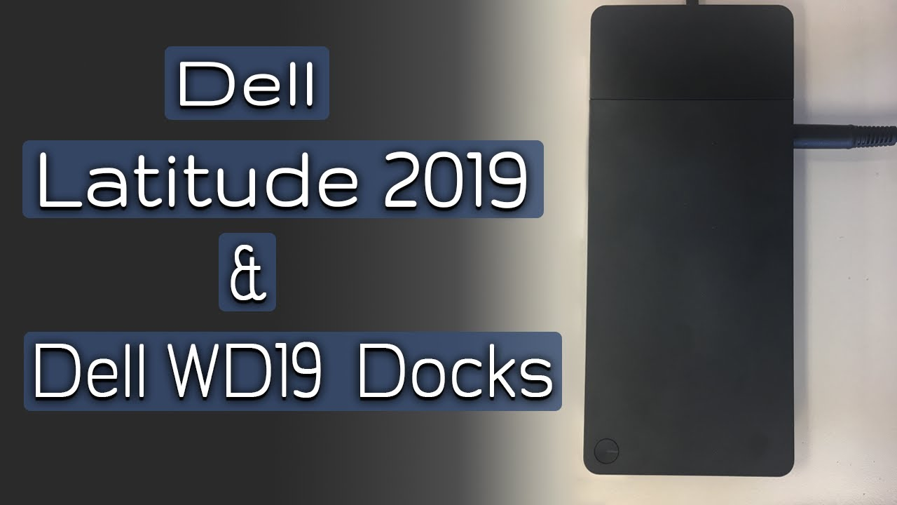 First Look Dell WD19 Docks and Dell Latitude Mid 2019 Refresh