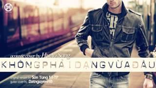 Không Phải Dạng Vừa Đâu - Acoustic Cover by Hucio Sang