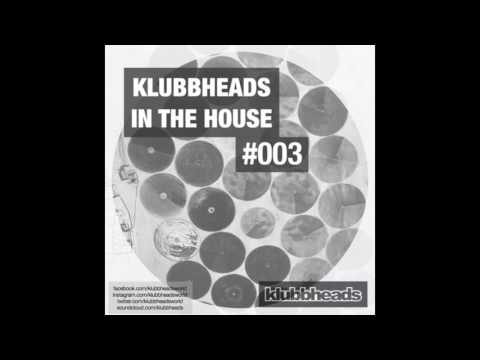 Klubbheads In The House #003 - Podcast - July 2016
