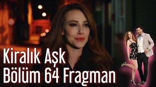 Kiralık Aşk 64. Bölüm Fragman