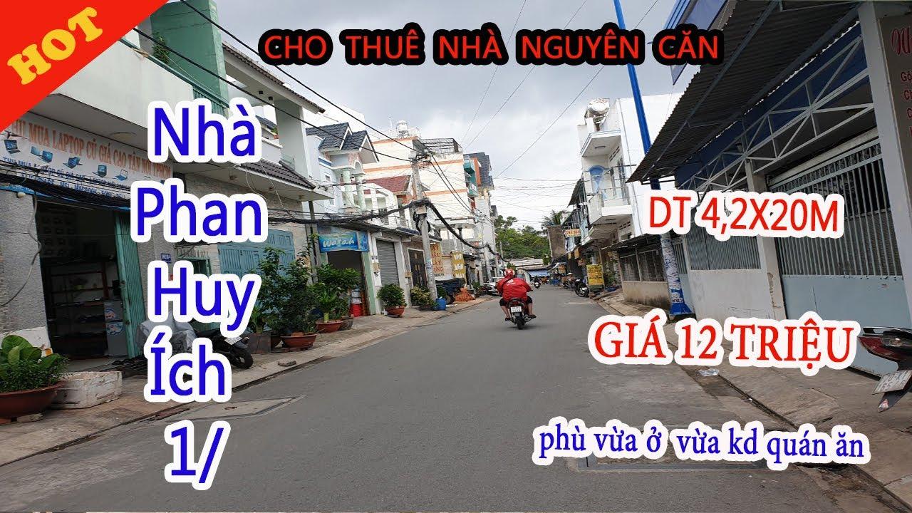 Cho thuê nhà nguyên căn  hẻm 1/ Phan Huy ích DT 4,2x20m – Giá 12 triệu