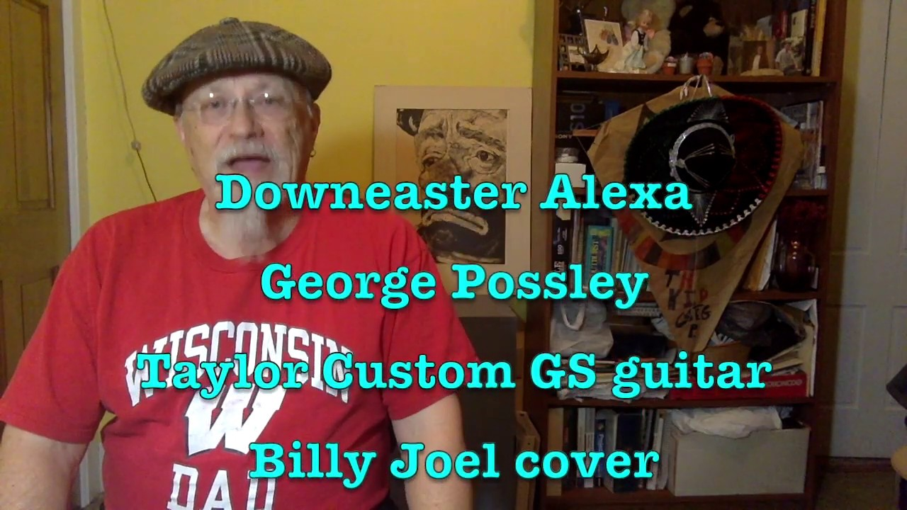 15   Downeaster Alexa   Billy Joel cover   Vocal   Taylor Custom GS &  chords