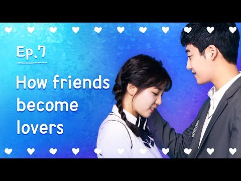 How friends become lovers | Seventeen | EP.07