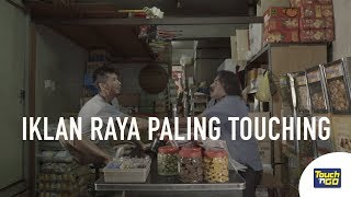 Iklan Raya Paling Touching - #RayaPalingTouching