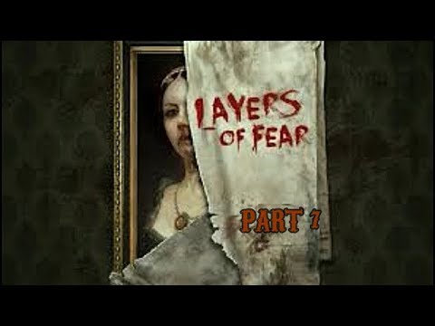 Let's Play Layers of Fear Gameplay Walkthrough Part 7 (XBOX ONE)