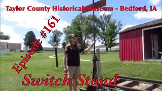 _Taylor County Historical Museum - Bedford, IA_ Episode 161 (Switch Stand)