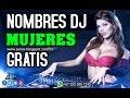 NOMBRE DE DJ PARA MUJERES  (PACK GRATIS) FULL 2017 -  DJ WOMEN  VOICES -Zeicor