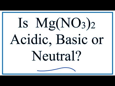 Is Mg(NO3)2 Acidic, Basic, Or Neutral (dissolved In Water)?
